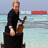 Be My Valentine Lyrics Jonny Blu