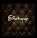 Therapy Lyrics Phillip E Mitchell
