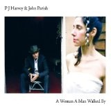 A Woman, A Man, Walked By Lyrics PJ Harvey
