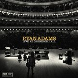 LIVE AT CARNEGIE HALL Lyrics Ryan Adams