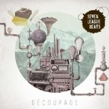 Decoupage Lyrics Seven League Beats
