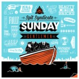 Sunday Gentlemen Lyrics Spit Syndicate