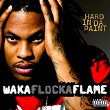 Hard In Da Paint (Single) Lyrics Waka Flocka Flame