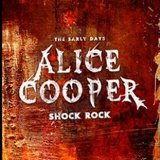 Shock Rock Early Days Lyrics Alice Cooper