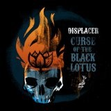 Curse of the Black Lotus Lyrics Displacer