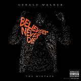 Believers Never Die Lyrics Gerald Walker