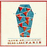 Live At Dead Lake Lyrics Hot Club De Paris