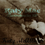 Katy Mac Throwbacks (EP) Lyrics Katy McAllister