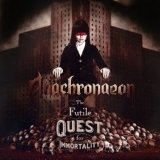 The Futile Quest For Immortality Lyrics Anachronaeon