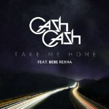Take Me Home (Single) Lyrics Cash Cash