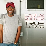 True Believers (Single) Lyrics Darius Rucker