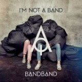 Bandband Lyrics I'm Not A Band
