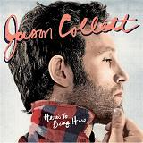 Here's To Being Here Lyrics Jason Collett