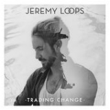 Trading Change Lyrics Jeremy Loops