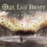 Pariah Lyrics Our Last Enemy