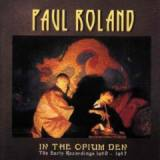 In The Opium Den The Early Recordings 1980-1987 Lyrics Paul Roland
