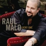 Lucky One Lyrics Raul Malo