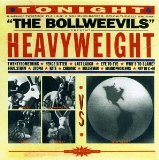 Heavyweight Lyrics The Bollweevils