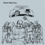 Sentimental Ward Lyrics Toys That Kill