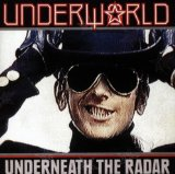 Underneath The Radar Lyrics Underworld