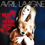 Here's to Never Growing Up (Single) Lyrics Avril Lavigne