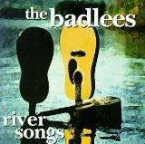 River Songs Lyrics Badless, The