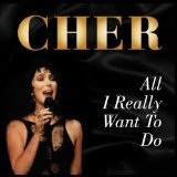 All I Really Want To Do Lyrics Cher