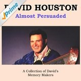 Almost Persuaded Lyrics David Houston