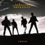 Indio Lyrics Indecent Obsession