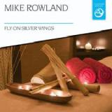 Fly On Silver Wings Lyrics Mike Rowland