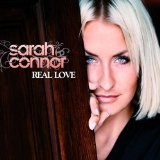 Real Love Lyrics Sarah Connor