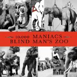 Blind Man's Zoo Lyrics 10,000 Maniacs