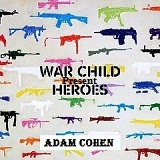 War Child Presents Heroes Lyrics Adam Cohen