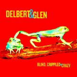 Blind, Crippled and Crazy Lyrics Delbert McClinton