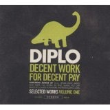 Decent Work For Decent Pay Lyrics Diplo
