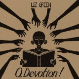 O, Devotion! Lyrics Liz Green