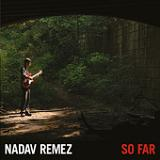 So Far Lyrics Nadav Remez