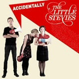Accidentally (Single) Lyrics The Little Stevies
