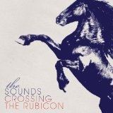 Crossing The Rubicon Lyrics The Sounds