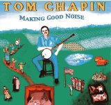 Making Good Noise Lyrics Tom Chapin