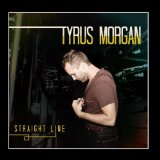 Straight Line Lyrics Tyrus Morgan