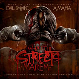 What The Streets Made Me (Mixtape) Lyrics A-Mafia