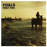 Holy Fire Lyrics Foals