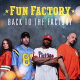 Back To The Factory Lyrics Fun Factory
