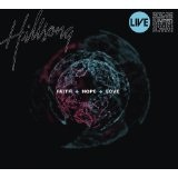 Faith + Hope + Love Lyrics Hillsong Church