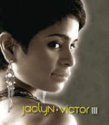 Jaclyn Victor III Lyrics Jaclyn Victor
