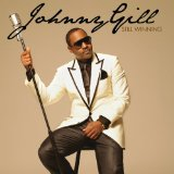 Still Winning Lyrics Johnny Gill