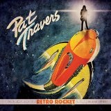Retro Rocket Lyrics Pat Travers