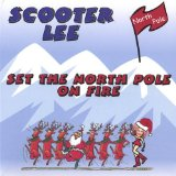 Set the Northpole On Fire Lyrics Scooter Lee