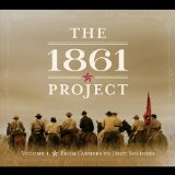 The 1861 Project, Vol. 1: From Farmers To Foot Soldiers Lyrics The 1861 Project